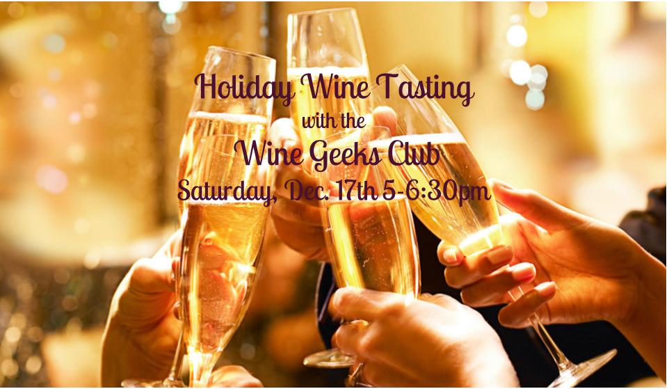 Our Holiday Tasting with The Wine Geeks Club will taste, explore and learn big reds and bubbles that pair perfectly with cooler nights and festivities! Grab a tasting ticket or become a member, and get all the perks of being a Wine Geek!    The Wine Geeks Club    $25 Tasting Ticket    3 Boutique Wine Tasting Pours    Expert Instruction by Guest Sommeliers    Cheese Plate     $99 Monthly Membership includes:    3 Boutique wines/month curated by Rae Wilson, Sommelier  25% Discount on any Bottle purchases beyond the monthly selection  Complimentary Tastings and Appetizers at monthly Pick-up Party  Bring a friend! $20 for Members to bring a guest. One guest/member.   Become a Wine Geeks Club Member!: