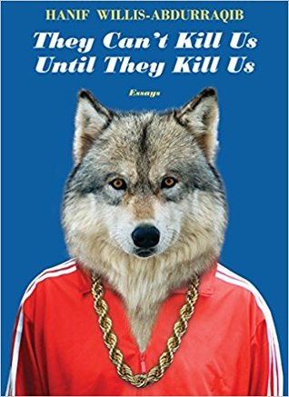 [imagine description: the book cover of They Can't Kill Us Until They Kill Us. The background is solid blue and there's a wolf wearing a red tracksuit and gold chains in the foreground. The title and author's name are at the top of the book.]