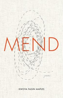[image description: the book cover of Mend. The background looks like off-white textile and there are stitches running in circles behind the word MEND in big red letters.]