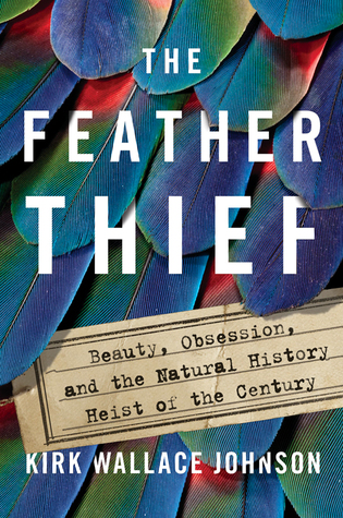 [image description: The book cover of The Feather Thief. The background is a close up of a vibrantly colored bird's plumage. The feathers are blue, purple, green, and red. The subtitle is written on what looks like a tag, such as those naturalists might use to mark their specimens.]