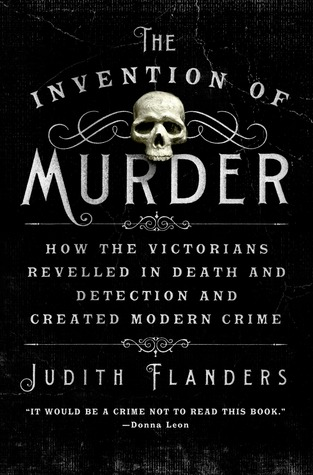 [image description: The book cover of The Invention of Murder. The background is black and the writing is in a swirling, gothic-looking font. There's a skull as well.]