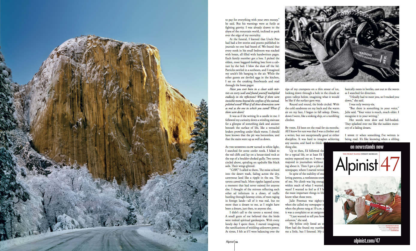 This is an excerpt from the third part of my trilogy in  Alpinist  47, summer 2014. The first two stories are in issues 36 and 41.