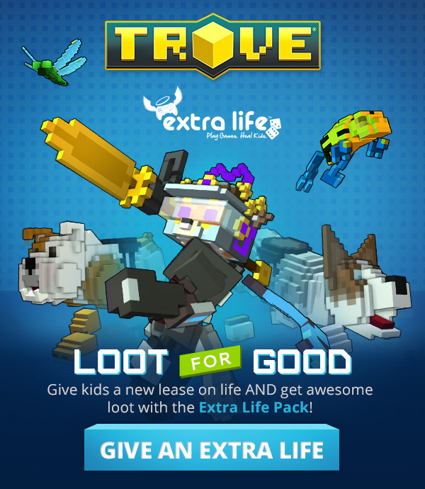 Trove Extra Life Advertisement