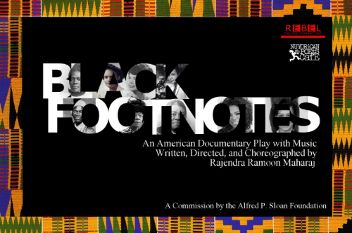 Our successful, world premiere#BlackFootnotes run at the Nuyorican Poets Cafe closed on February 14, 2015. Please see below for links to press coverage, theater reviews, and action shots from the show!