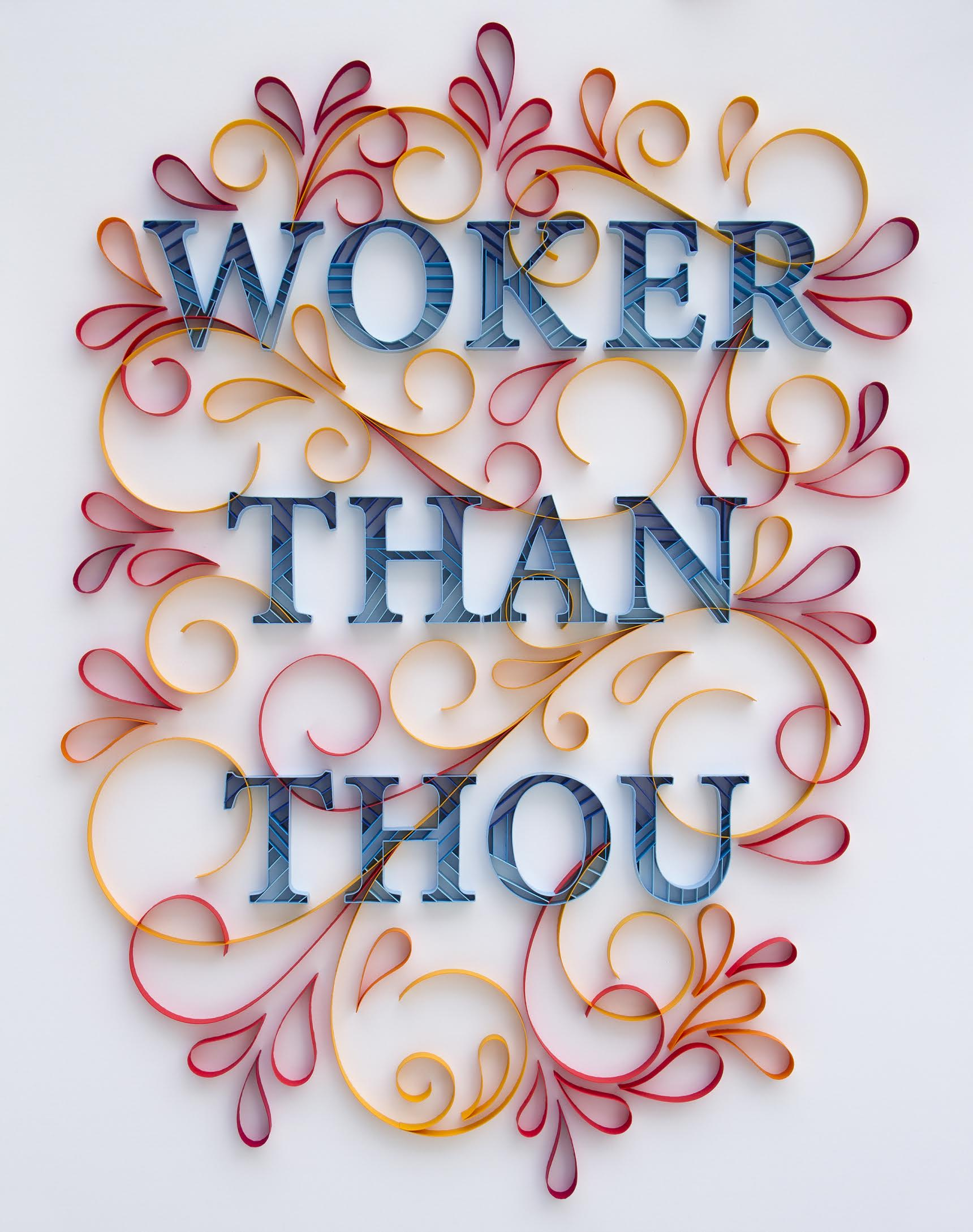 "SOLD! Woker Than Though, Framed, Cut Paper 24"" x 30""  $5,000"