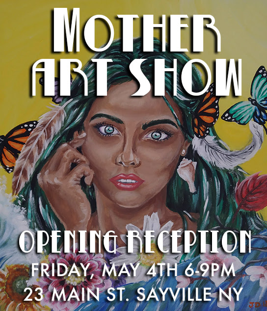 Mother Art Show - May 4 - 24, 2018