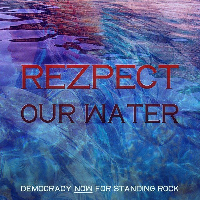 We stand with Standing Rock. Democracy NOW for Standing Rock. #StandingRock #NoDAPL #MniWiconi #dakotaaccesspipeline @shailenewoodley @hilaryclinton @leonardodicaprio @markruffalo @chrishemsworth @nbcnews @msnbc @foxnews