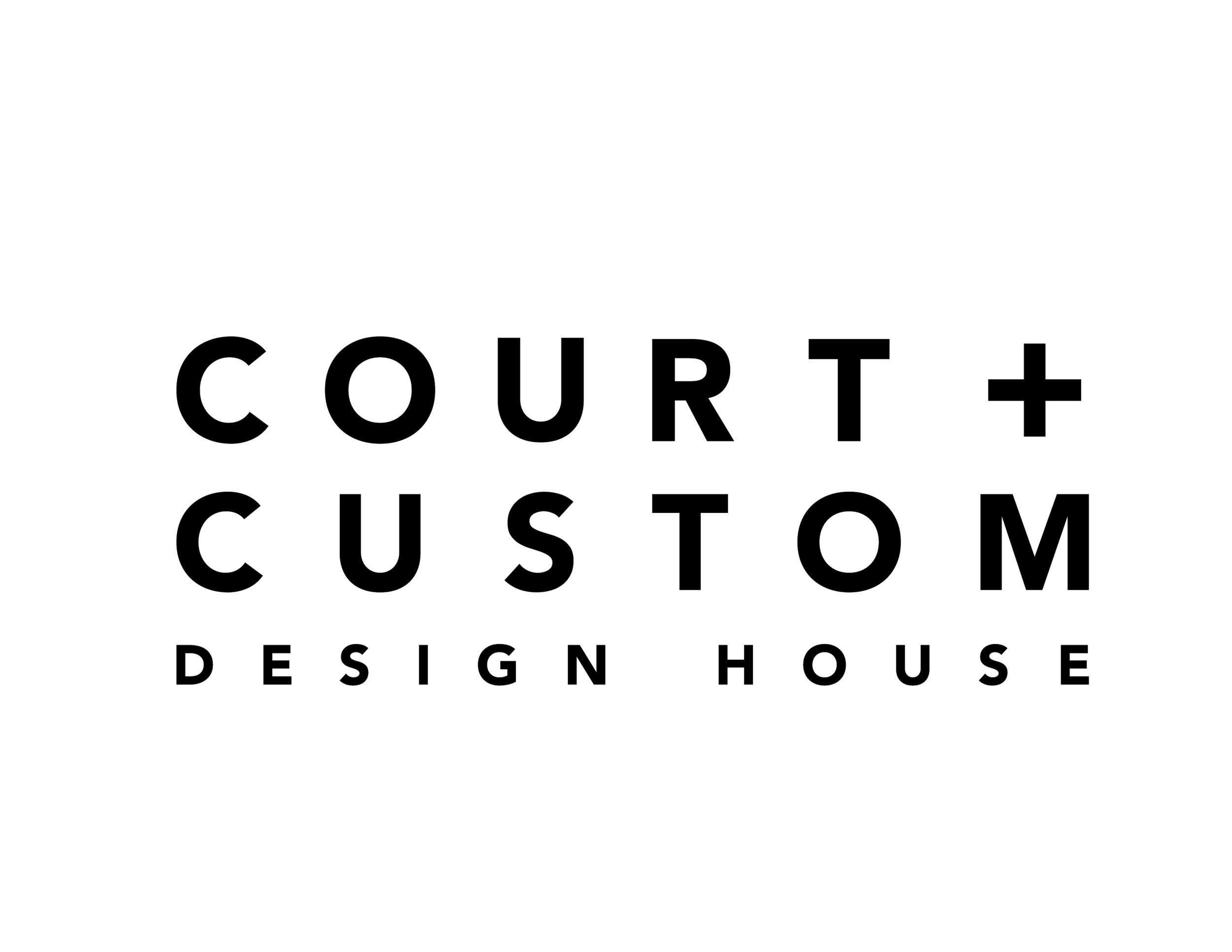 Court + Custom - Design House