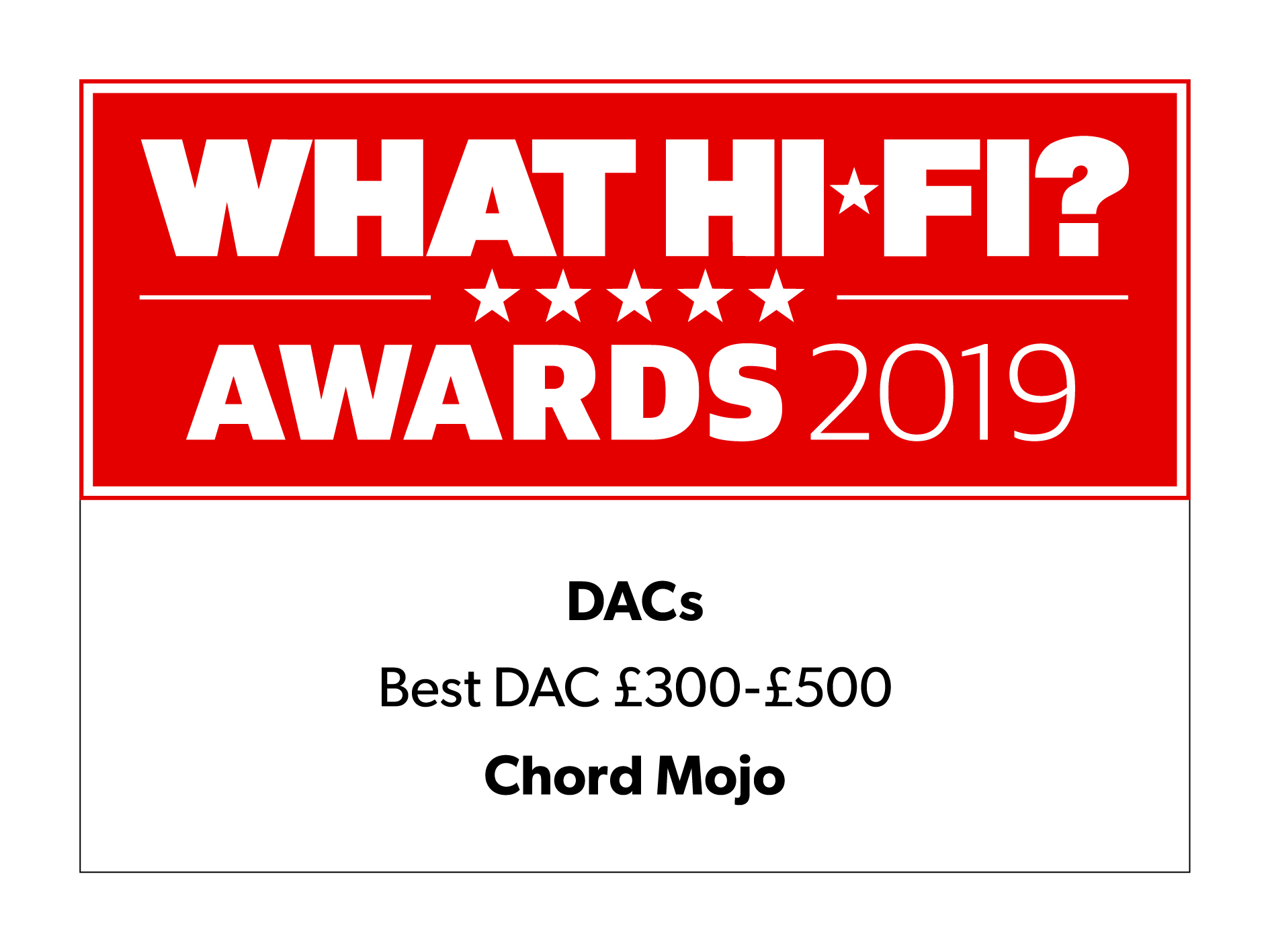 Chord takes 3/6 DAC wins in the WHF? Awards - Chord Electronics has won an incredible three out of five Best DAC 2019 awards from What Hi-Fi? in the 2019 honours, cementing its place as the UK's leading DAC manufacturer for another successive year.