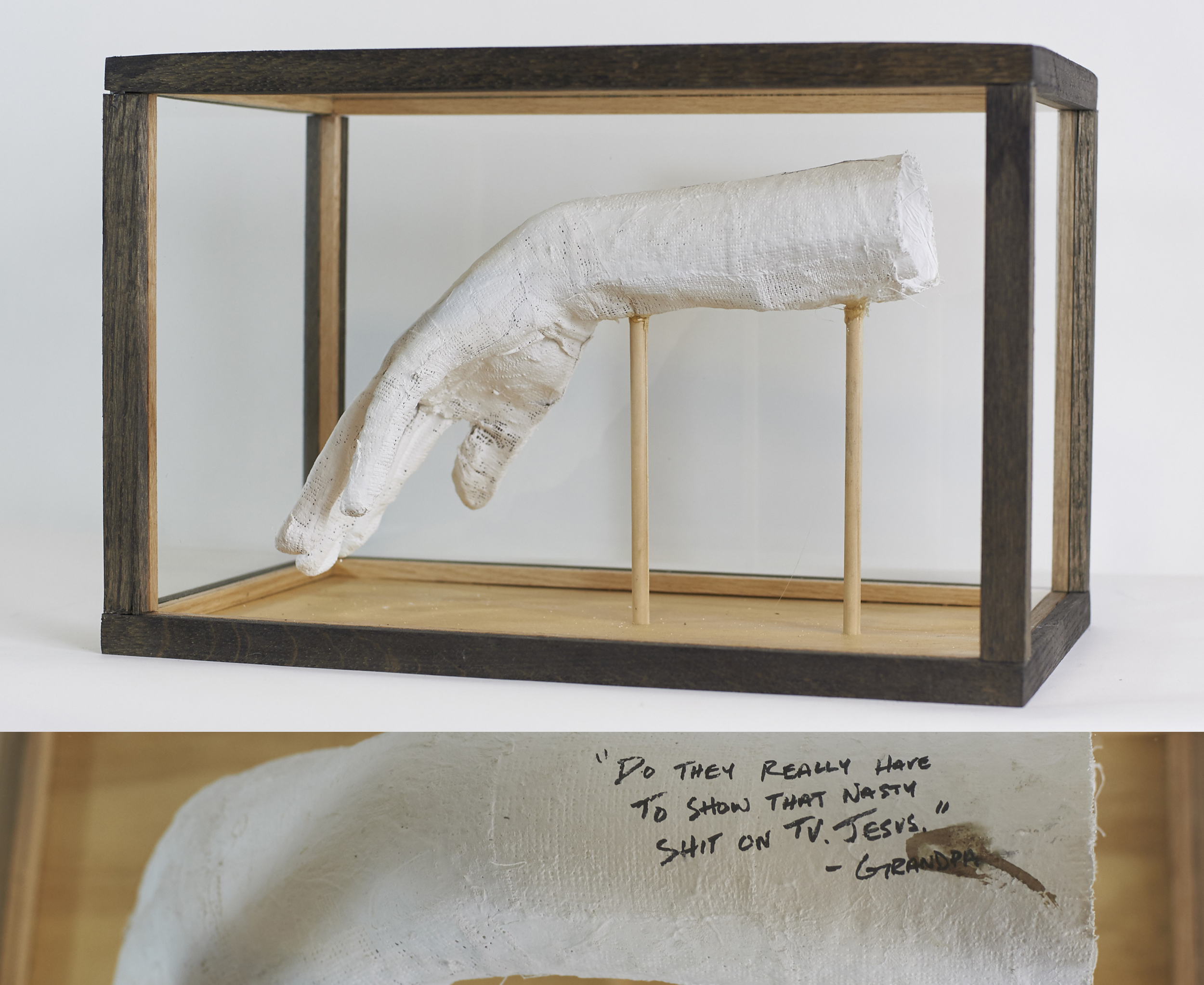 "Limp Wrists #1-5    Continuing Series   2016  Wood, glass, plaster bandages, stain, ink, blood of participants  ""Limp wrist"" is derogatory slang used to demean members of the gay community, especially used towards effeminate gay men. I've chosen to highlight each participants cast arm in this position alongside a quote that has been particularly moving to them in their lives. Each person has written their memory, who said it to them, and have marked the monumental moment with a drop of their own blood. The experiences that have been shared are meant to be the moment in each participants life when they suddenly comprehended the ambiguous status of their worth. The blood is not only a metaphor for the moment that symbolically ""drew blood"", but also an act of rebellion by showing that they've survived.   Participant: Forrest Lawson"