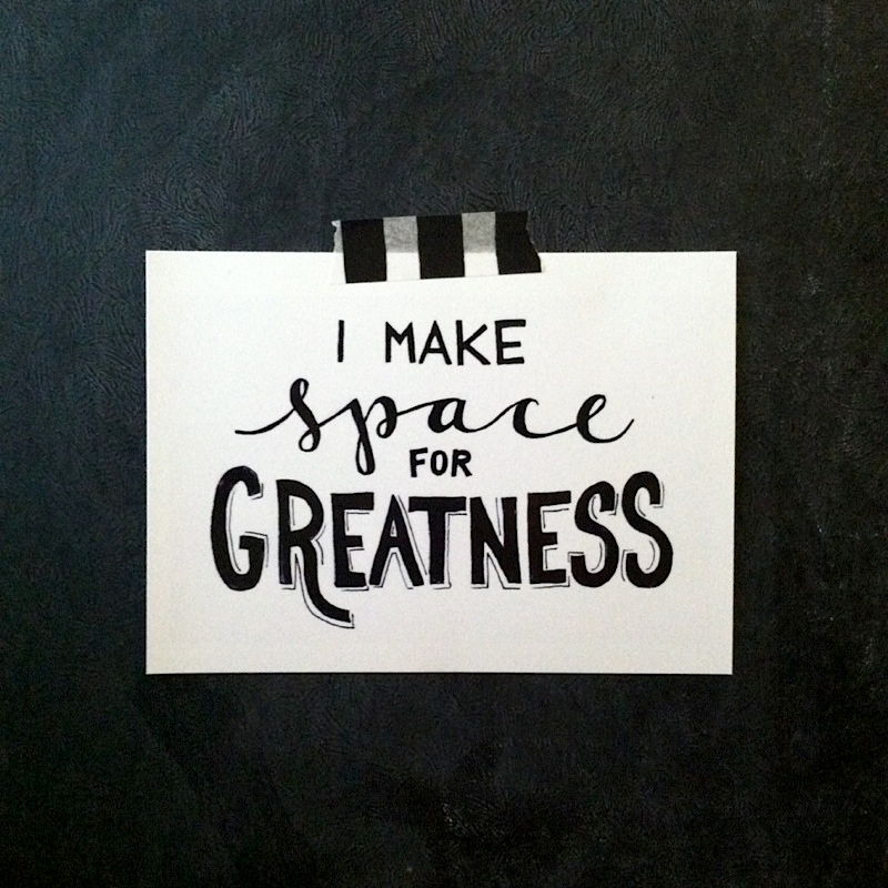 I Make Space for Greatness Art Print