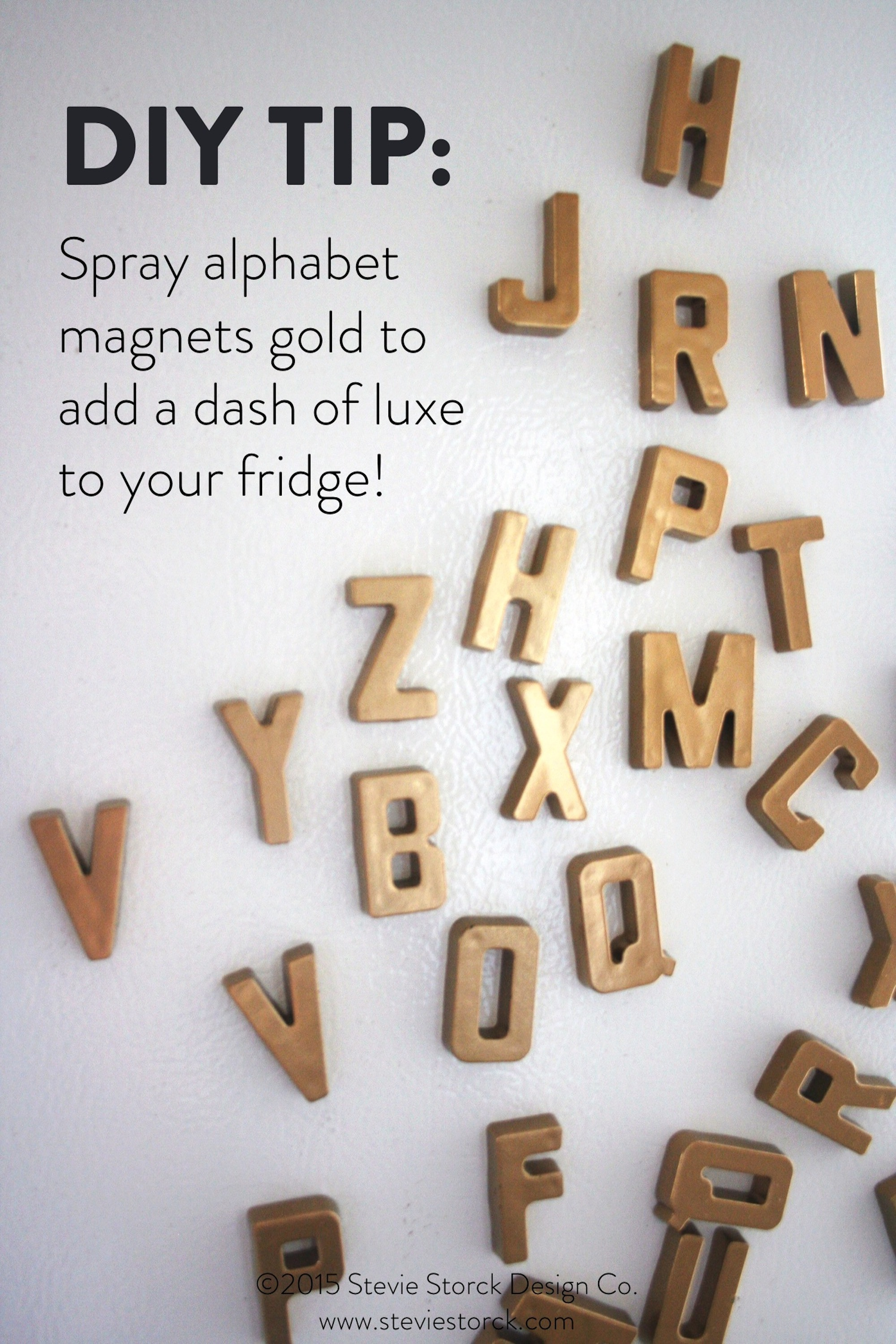 "DIY Tip: Use gold spray paint to transform alphabet refrigerator magnets from ""Kindergarten"" to ""Chic""! These will definitely add a touch of luxury to your kitchen. See more photos and tips at Stevie Storck Design Co.!"