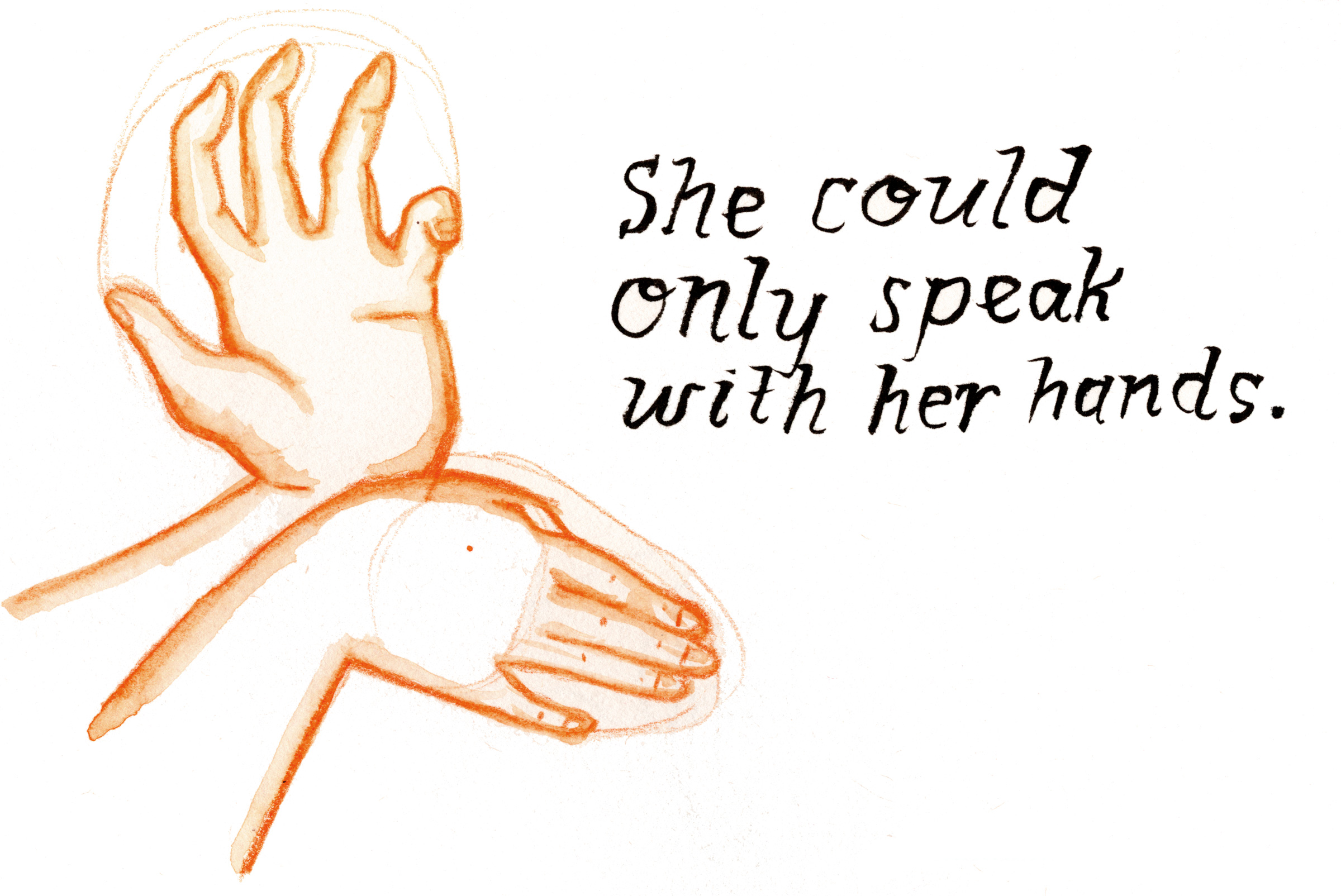 She Could Only Speak with Her Hands, water-soluble pencil and ink, 2014