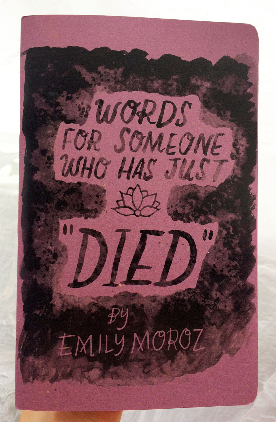 Words for Someone Who Has Just 'Died,'  32 pages b&w, 2015