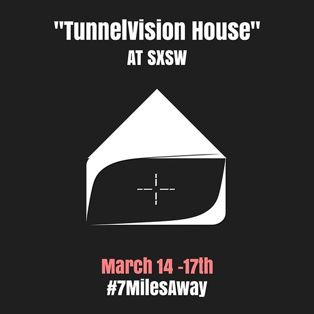 """TunnelVision House At @SXSW"" ---- This week we prepare, next week we inject the art into the hype and Brooklyn Is coming with us! Stay on our hips, for intelligence community leaks on our activities at SXSW."