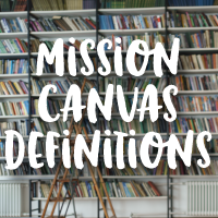Mission Canvas Definitions