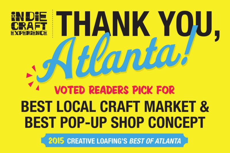 "Thank you ATL for picking us for ""Best Local Craft Market and ""Best Pop-Up Shop Concept for Creative Loafing's Best of Atlanta. We could not be more thrilled!"