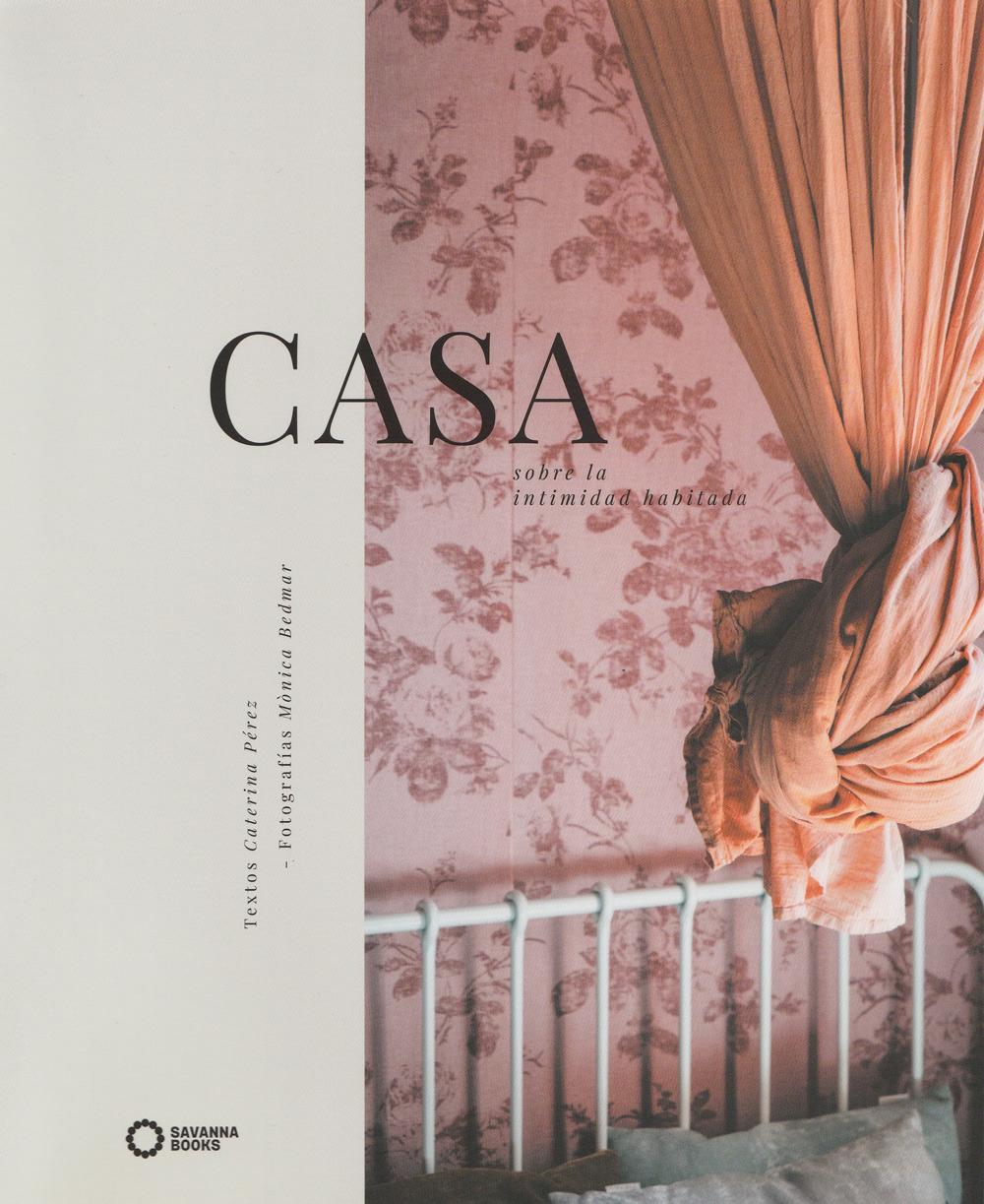 CASA, SOBRE LA INTIMIDAD HABITADA, BOOK, December 2018.