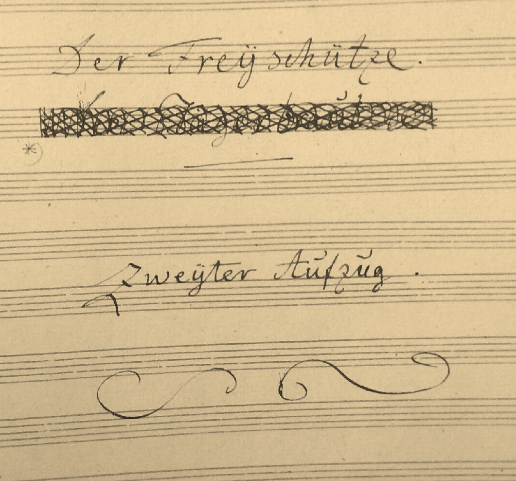 Weber's score for Act II with  Die Jägersbraut,  original title of  Der Freischütz,  crossed out