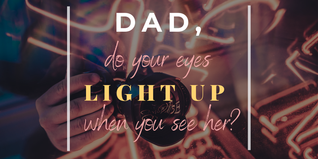 dad, do your eyes light up when you see her (3).png