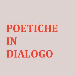 Poetiche in dialogo