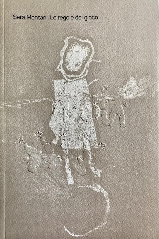 Sara Montani. Le regole del gioco,  edizioni Esseblu, 2015