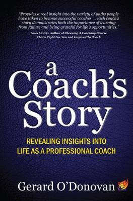 Read Malcolm Nicholson's story of how he became a top Leadership Coach in  'A Coach's Story' , Edited by Gerard O'Donovan, Published by Book Shaker, 2011