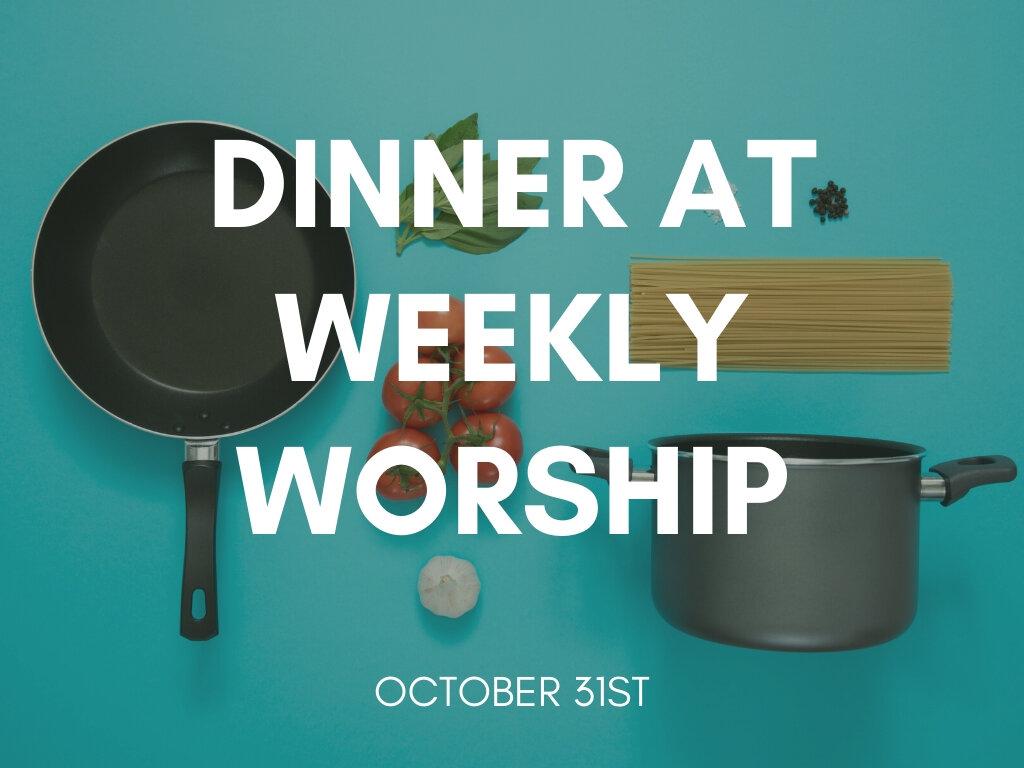 Dinner at Weekly Worship.jpg