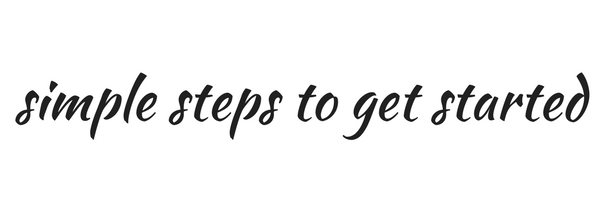 simple steps to get started.png