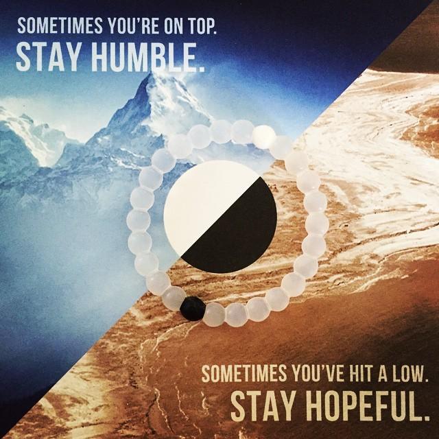 4/27/15: YourmindsetisakeyfactorofSuccess. #StayHumble While on Top & #Hopeful when at a low. #MotivationalMondays #livelokai