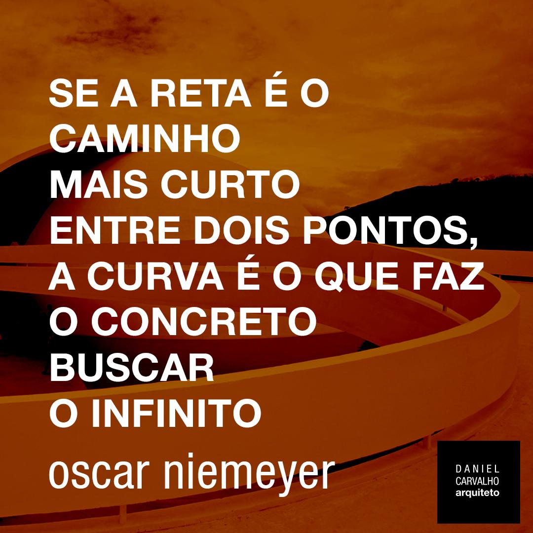 Frase Oscar Niemeyer Daniel Carvalho Arquiteto Bh