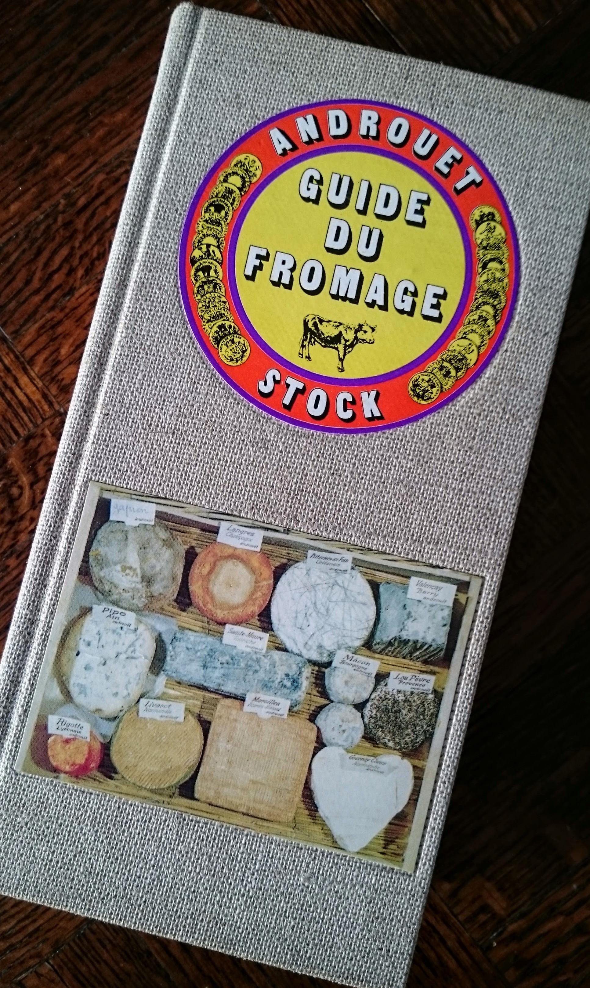 J'ai trouvé une copie du Guide du Fromage, un livre éternel publié en 1971 dans le marché en face de mon appart - une bonne affaire à 10 € !