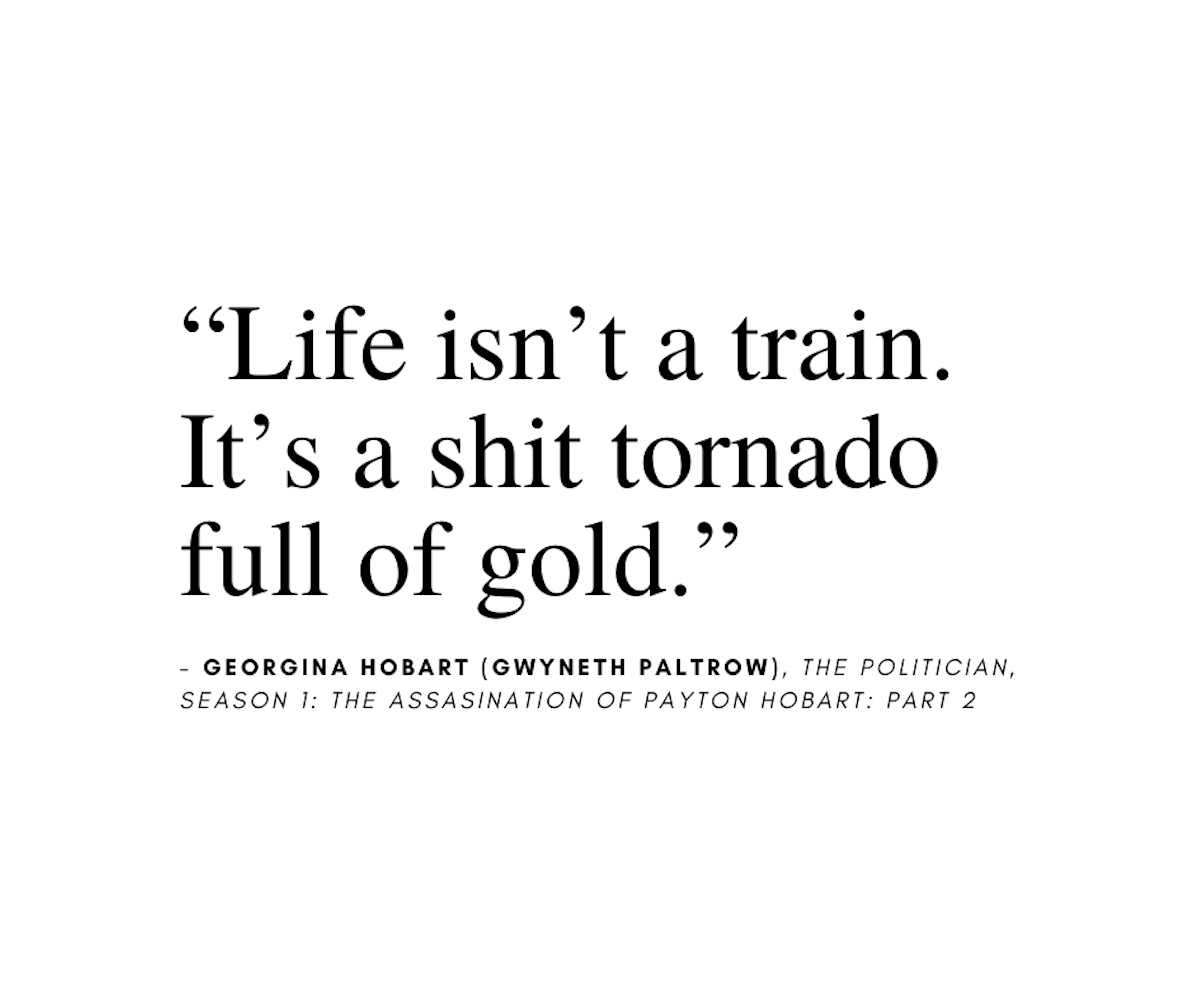 Life quote from The Politician on Netflix