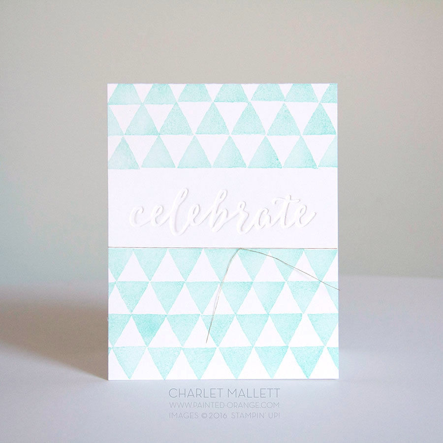 Celebrate card. Happy Celebrations Stamp set and the Celebrations Duo embossing folder. Triangle stamp repeated over and over for background.