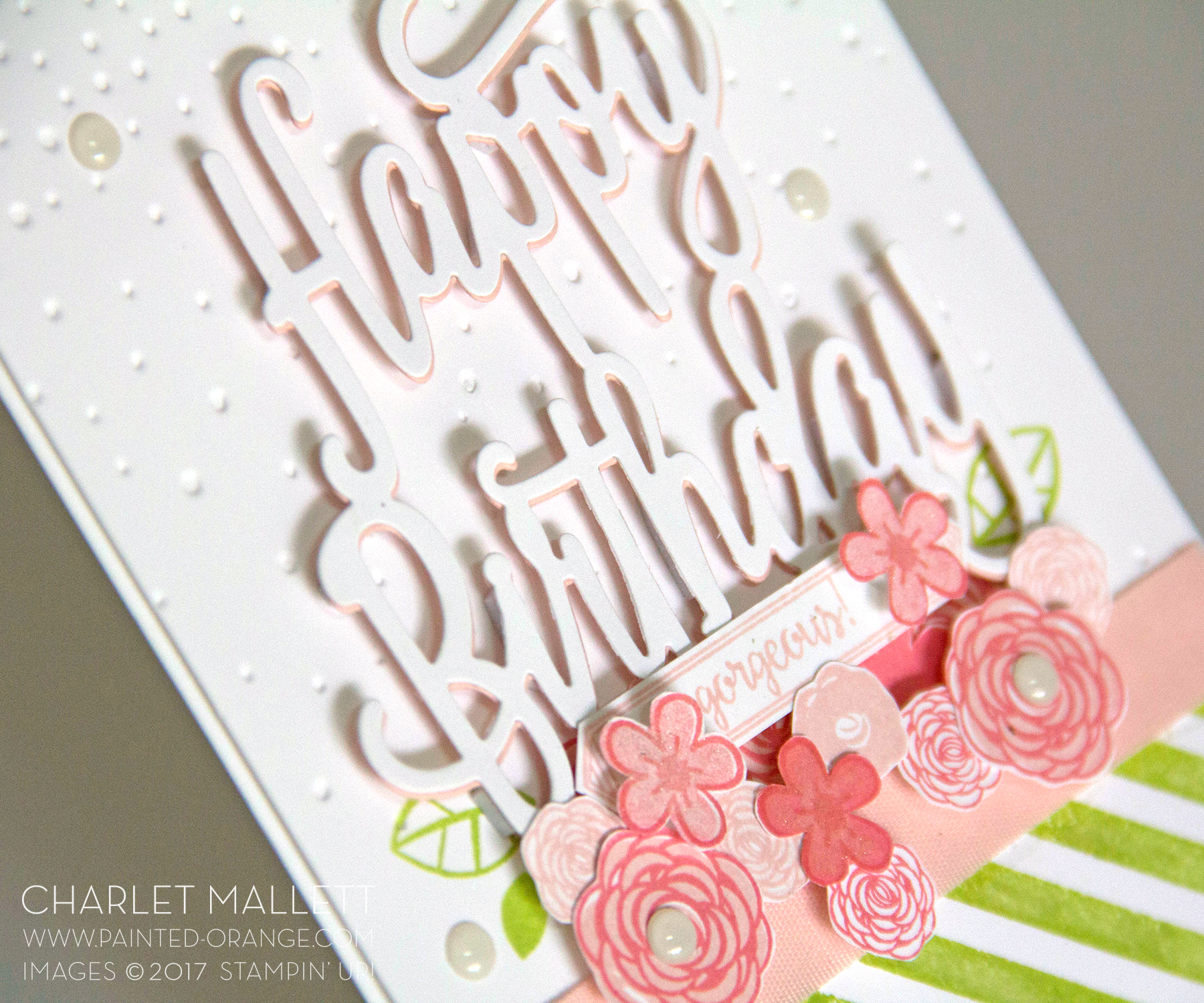 Charlet Mallett - The Happy Birthday Die has been cut twice. Once in Whisper White and once in Powder Pink. Cut phrase has been layered and offset slightly to create a little subtle drop shadow. Stampin' Up!