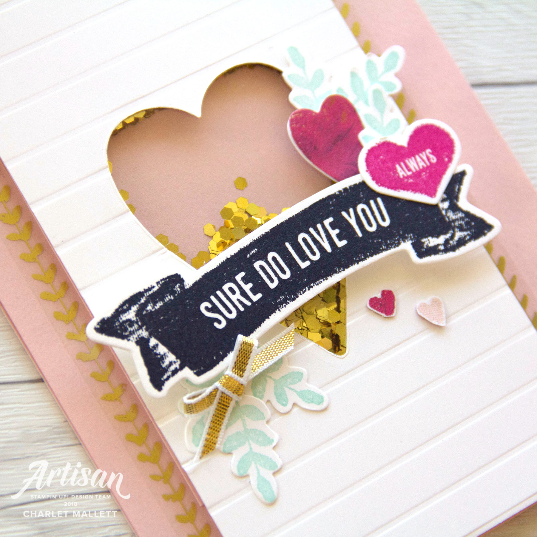 Sure Do Love You Always shaker card - Charlet Mallett, Stampin' Up! 2018 Artisan Design Team