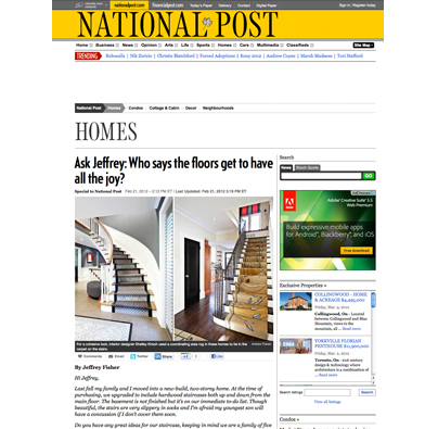 "THE NATIONAL POST  February 21, 2012, ""Ask Jeffrey: Who says the floors get to have all the joy?"", by Jeffrey Fisher, photography by Andrew Filarski. The National Post Homes Section."