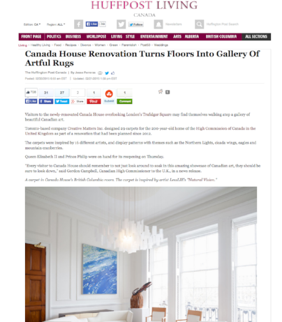 "THE HUFFINGTON POST  February 2015, ""Canada House Renovation Turns Floors into Gallery of Artful Rugs"", Written by Jesse Ferreras; Living Section."