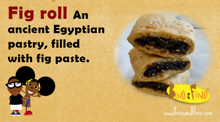 10: Fig roll – An ancient Egyptian pastry, filled with fig paste.