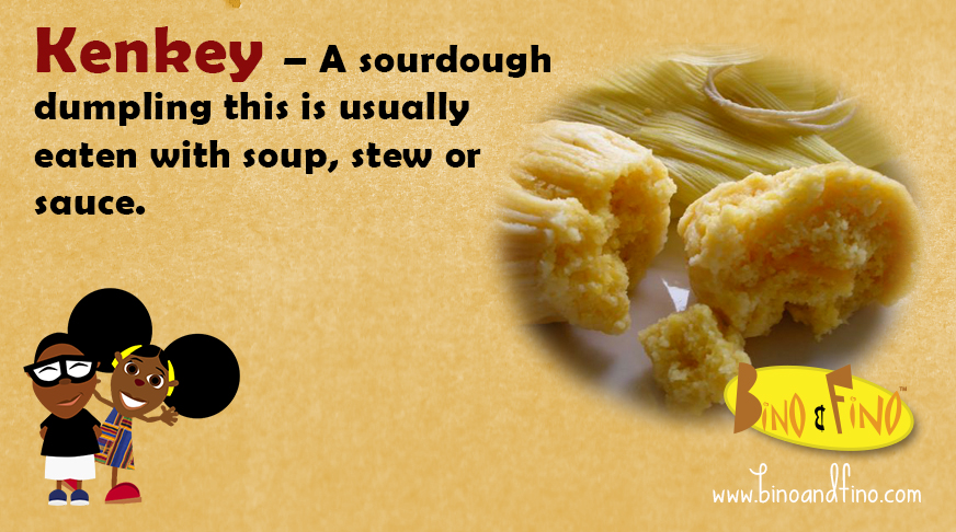 20    Kenkey – A sourdough dumpling this is usually eaten with soup, stew or sauce.