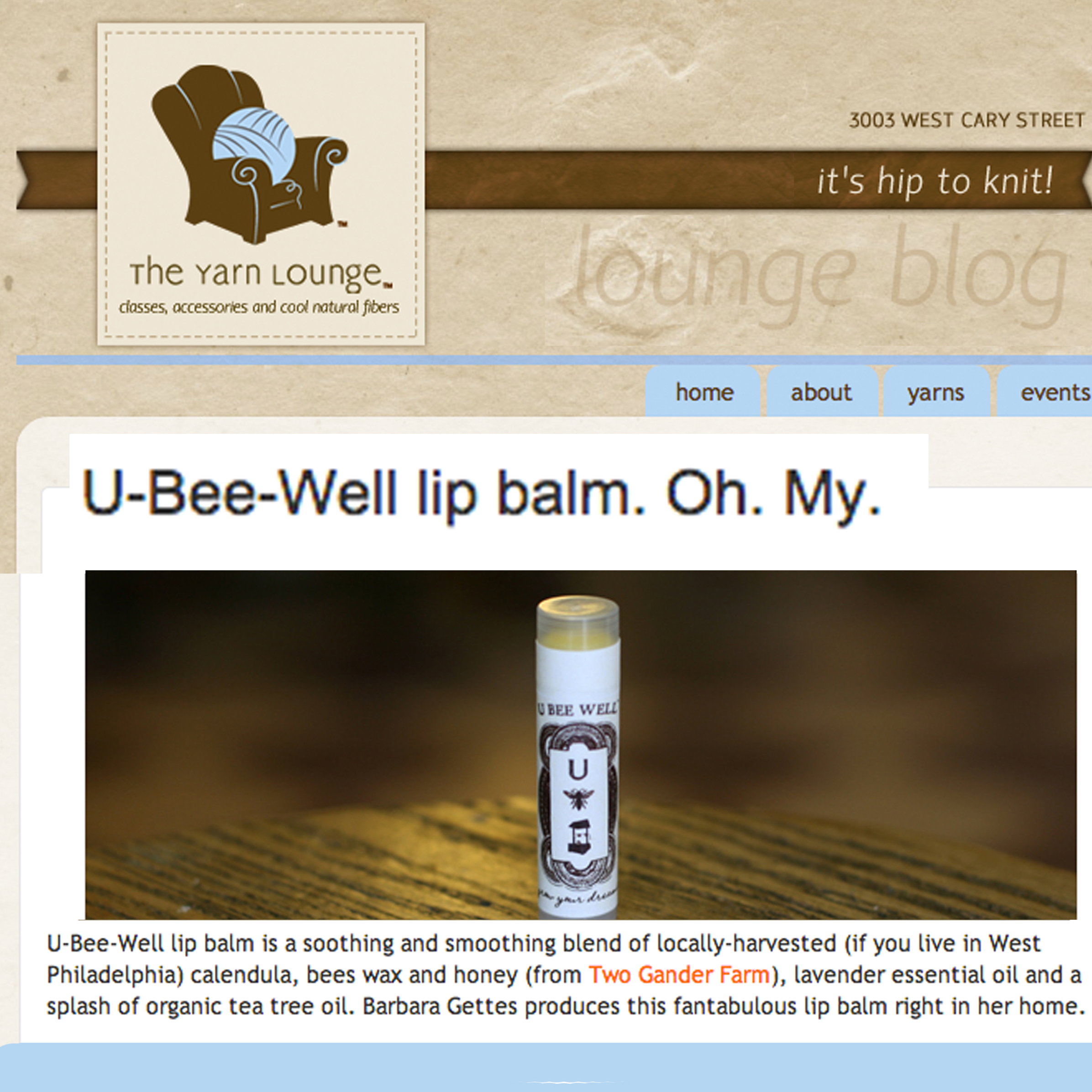 "Fantabulous Lip Balm   ""B arbara Gettes produces this fantabulous lip balm right in her home. .""     ~The Yarn Lounge"
