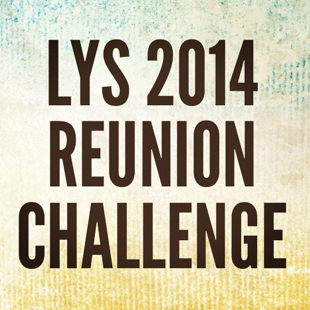 We can't wait to see all of you at the LYS 2014 Delegate Reunion on Sunday, October 19 from 1-3pm! We have been missing the days that were LYS, haven't you? Here is your Reunion Challenge:
