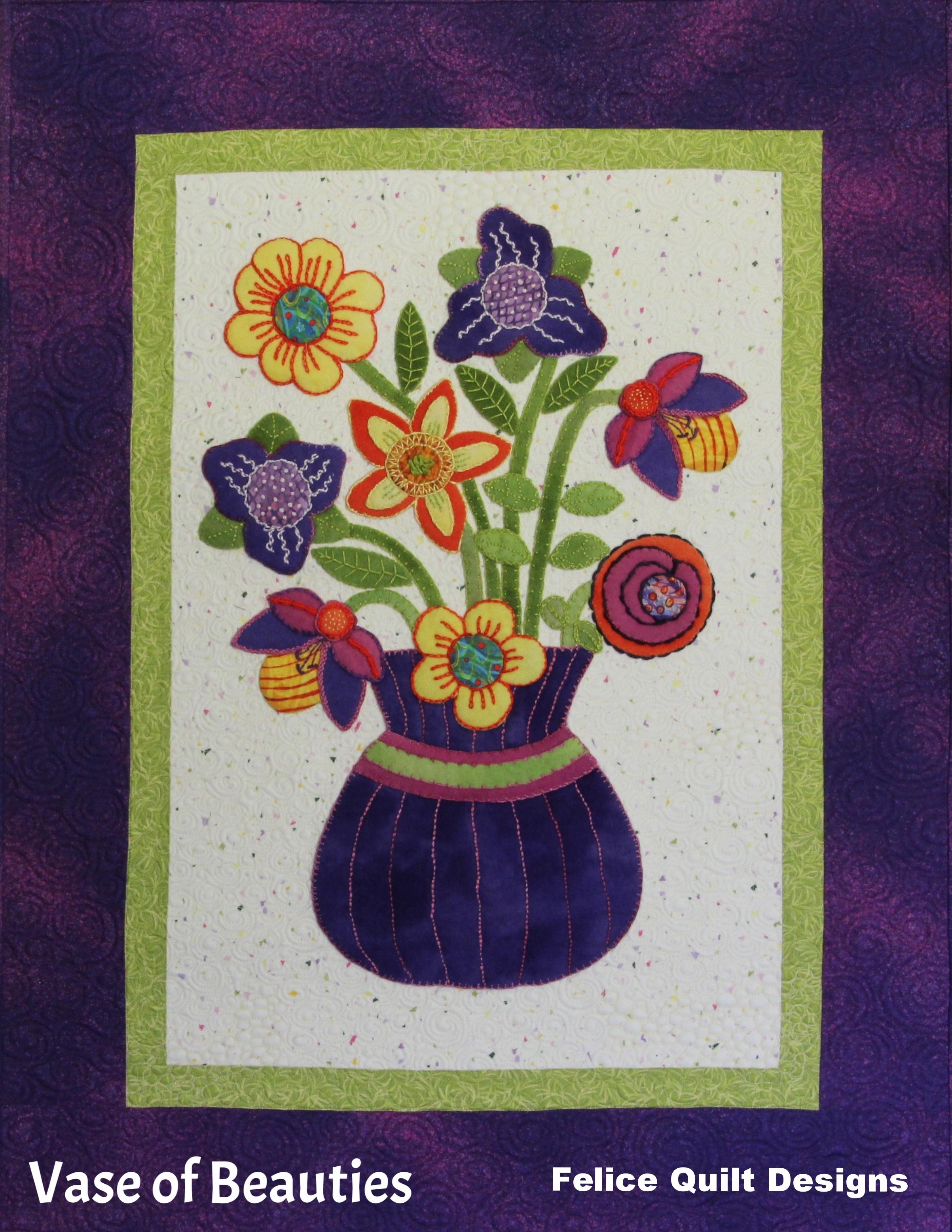 Vase of Beauties- Felice Quilt Designs©2015