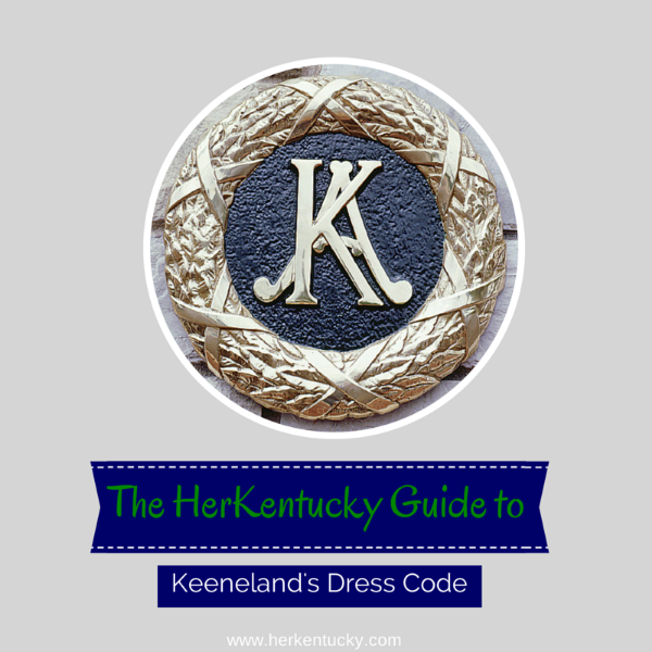 Keeneland Race Course | Kentucky Thoroughbred Horse Racing | HerKentucky.com | What to Wear to Keeneland