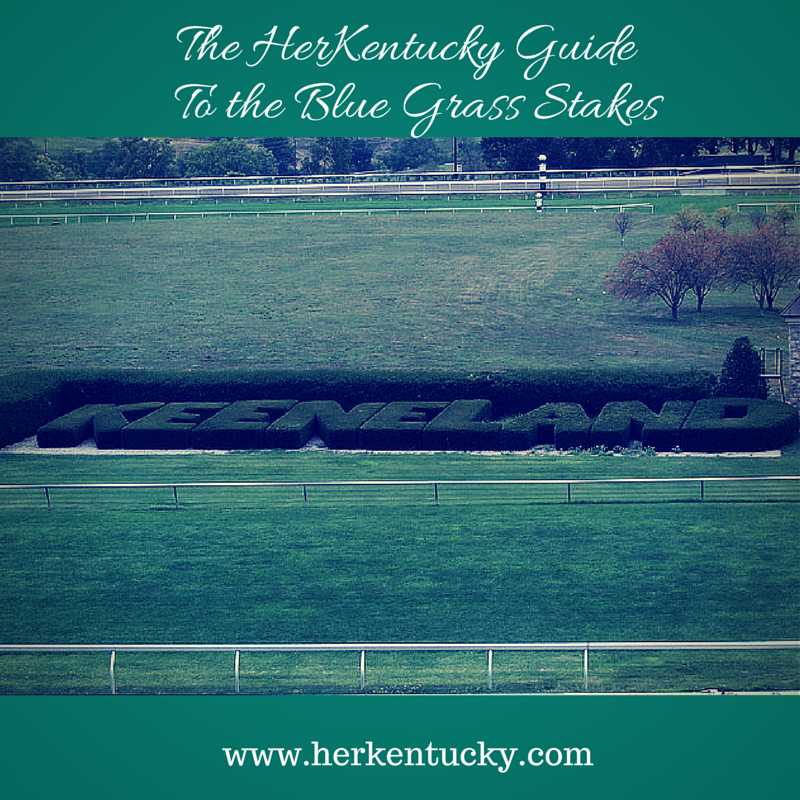 HerKentucky Guide to the Blue Grass Stakes