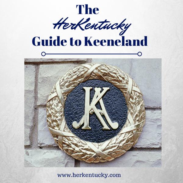 The HerKentucky Guide to Keeneland | HerKentucky.com