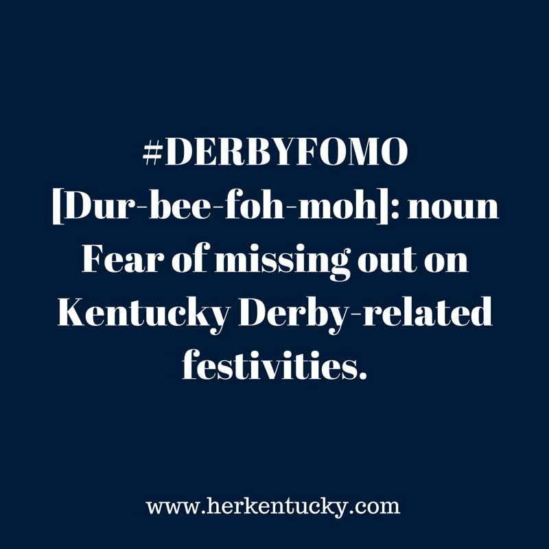 Kentucky Derby | DerbyFoMo | HerKentucky.com