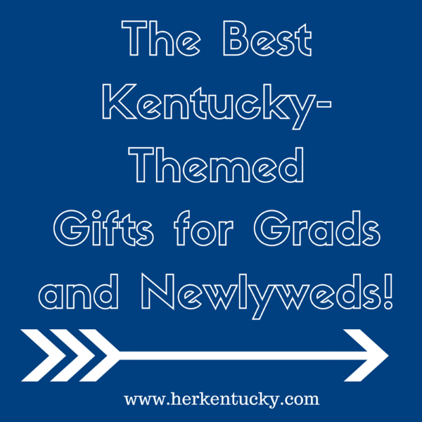 Kentucky-Themed Gifts for Grads and Newlyweds | HerKentucky.com