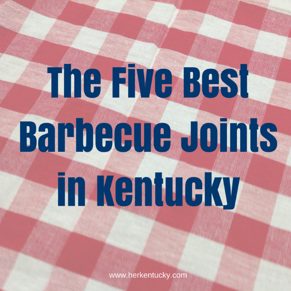 The Five Best BBQ Joints in Kentucky