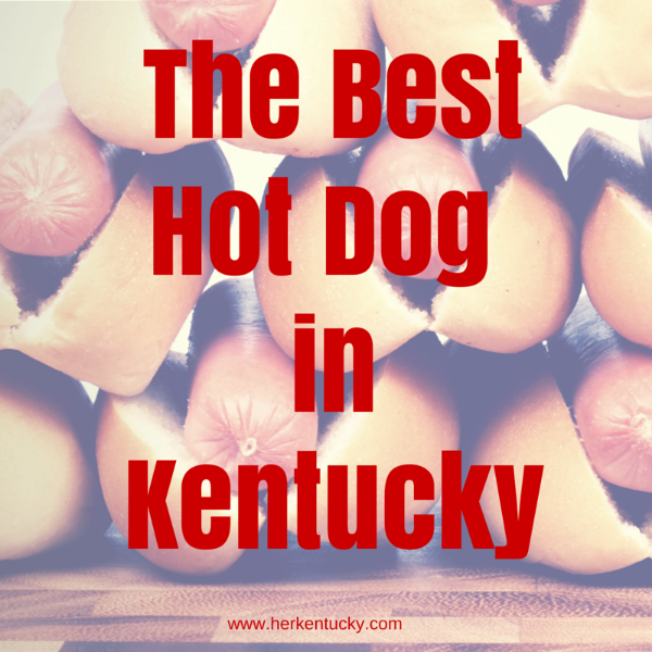 The Best Hot Dog in Kentucky | HerKentucky.com